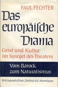 Das europäische Drama. Geist und Kultur im Spiegel des Theaters.
