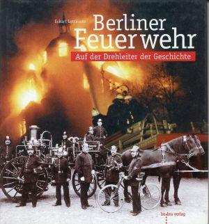 Berliner Feuerwehr. Auf der Drehleiter der Geschichte.