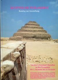 Ägyptische Pyramiden. Von den Lehmziegel Mastabos zu den Pyramiden der 1. bis 13. Dynastie.