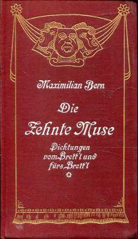 Die zehnte Muse. Dichtungen von Brettl und fürs Brettl. Aus vergangenen Jahrhunderten und aus unseren Tagen.