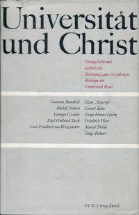Universität und Christ. Evangelische und katholische Besinnung zum 500jährigen Bestehen der Universität Basel.