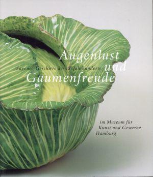 Augenlust und Gaumenfreude. Fayence-Geschirre des 18. Jahrhunderts.