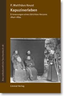 Kapuzinerleben. Erinnerungen eines törichten Herzens 1840 bis 1894.