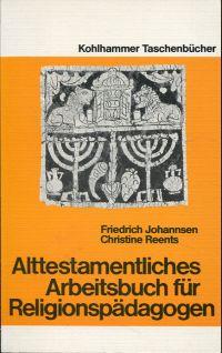 Alttestamentliches Arbeitsbuch für Religionspädagogen.