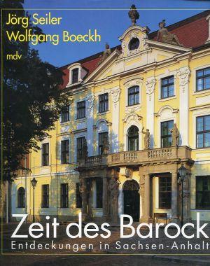 Zeit des Barock. Entdeckungen in Sachsen-Anhalt.