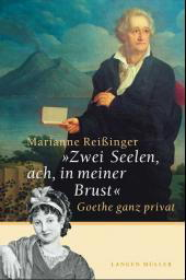 """""""Zwei Seelen, ach, in meiner Brust"""". Goethe ganz privat."""