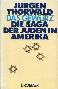 Das Gewürz. Die Saga der Juden in Amerika.