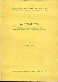 Das Comecon. Eine Untersuchung über die Problematik der wirtschaftlichen Integration sozialistischer Länder.