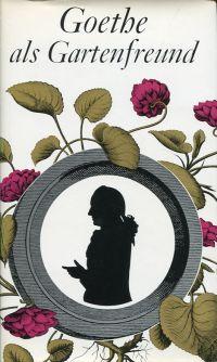 Goethe als Gartenfreund.