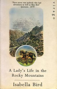 A lady's life in the Rocky Mountains.