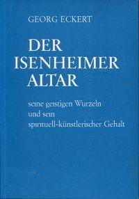 Der Isenheimer Altar. Seine geistigen Wurzeln uns sein spirituell-künstlerischer Gehalt.