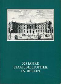 325 Jahre Staatsbibliothek in Berlin. Das Haus und seine Leute. Buch u. Ausstellungskatalog.