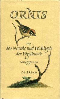 Ornis oder das Neueste und Wichtigste der Vögelkunde.