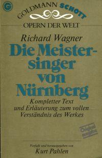 Die Meistersinger von Nürnberg Kompletter Text und Erläuterung zum vollen Verständnis des Werkes.