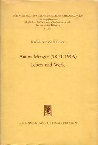 Anton Menger. (1841 - 1906). Leben und Werk.