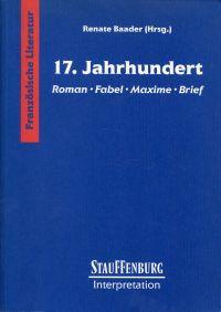 17. Jahrhundert. Roman, Fabel, Maxime, Brief.