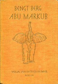 Abu Markúb. Mit der Filmkamera unter Elefanten u. Riesenstörchen.