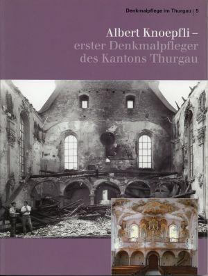 Albert Knoepfli - erster Denkmalpfleger des Kantons Thurgau.