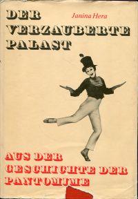 Der verzauberte Palast. aus der Geschichte der Pantomime.