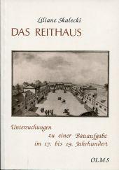 Das Reithaus. Untersuchungen zu einer Bauaufgabe im 17. bis 19. Jahrhundert.