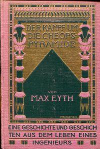 Der Kampf um die Cheopspyramide. Eine Geschichte und Geschichten aus dem Leben eines Ingenieurs.