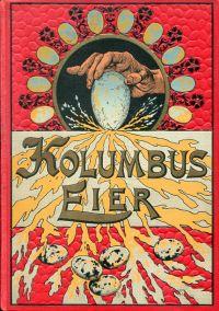 Kolumbus-Eier. Eine Sammlung unterhaltender u. belehrender naturwissenschaftlicher Spielereien.