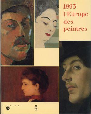1893, l'Europe des peintres. Paris, Musée d'Orsay, 22 février - 23 mai 1993.