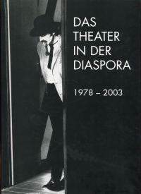 Das Theater in der Diaspora. 1978 - 2003. Fotos von Bruno Bührer und Hans Paul Lichtwald