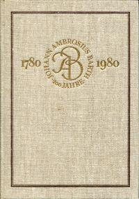 200 Jahre Johann Ambrosius Barth 1780 - 1980.