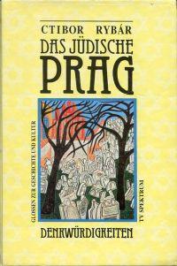 Das  jüdische Prag. Glossen zur Geschichte und Kultur . Führer durch die Denkwürdigkeiten.
