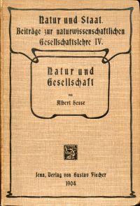 Natur und Gesellschaft. Eine kritische Untersuchung der Bedeutung der Deszendenztheorie für das soziale Leben.