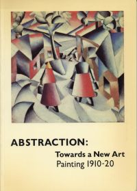 Abstraction. Towards a new art. Painting, 1910-20.