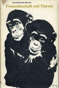 Freundschaft mit Tieren. Naturwahre Tierschilderungen aus Freiheit und Gefangenschaft.