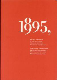 1895-1995. Das Buch zum Jubiläum. Miscellanea.  [anlässlich des 100-Jahr-Jubiläums der Schweizerischen Landesbibliothek].