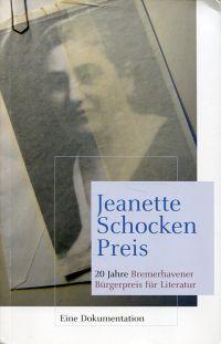 20 Jahre Bremerhavener Bürgerpreis für Literatur, Jeanette-Schocken-Preis. Eine Dokumentation.