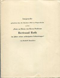 Ansprache, gehalten den 10. Okt. 1935 zu Degersheim an der Feier zu Ehren von Herrn Prof. Bertrand Roth im Jahre s. achtzigsten Geburtstages.