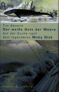 Der weisse Gott der Meere. Auf der Suche nach dem legendären Moby Dick