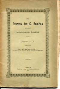Der Prozess des C. Rabirius betreffend verfassungswidrige Gewaltthat. Festschrift.