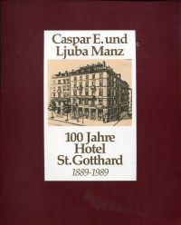 100 Jahre Hotel St. Gotthard, 1889 - 1989.
