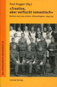 """""""Trostlos, aber verflucht romantisch"""". Notizen aus den ersten Diensttagen 1939/40."""