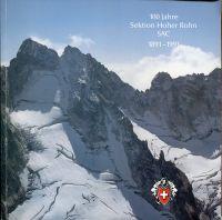 100 Jahre Sektion Hoher Rohn SAC. 1891-1991.