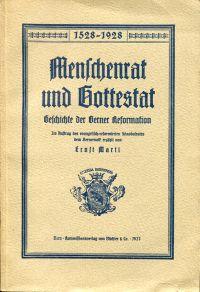 Menschenrat und Gottestat. Geschichte der Berner Reformation ; 1528 - 1928.