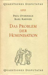 Das Problem der Hominisation. über den biologischen Ursprung des Menschen.