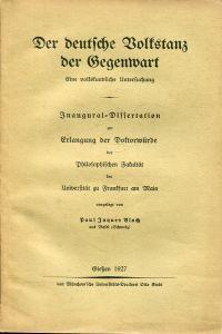 Der deutsche Volkstanz der Gegenwart. Eine volkskundliche Untersuchung.