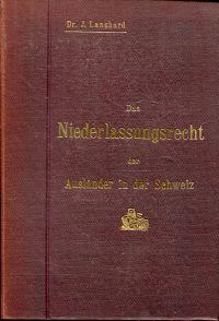 Das Niederlassungsrecht der Ausländer in der Schweiz.