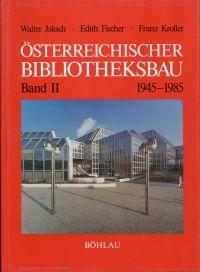 Österreichischer Bibliotheksbau, Band II: Architektur und Funktion, 1945 - 1985.