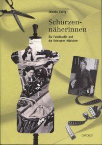 """Schürzennäherinnen. Die Fabrikantin und die Kriessner """"Mädchen""""."""
