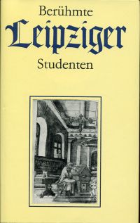 Berühmte Leipziger Studenten. (575 Jahre Leipziger Universität).