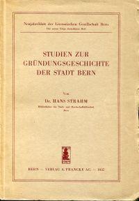Studien zur Gründungsgeschichte der Stadt Bern.