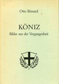 Köniz. Bilder aus der Vergangenheit heimatkundlicher Beitrag zur Dorfgeschichte von Köniz.